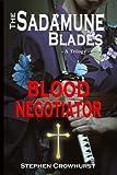 The Sadamune Blades - A Trilogy: Book Two: Blood Negotiator (Volume 2)