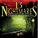 13 Nightmares Audiobook by Dennis McDonald Narrated by Michael Rubino