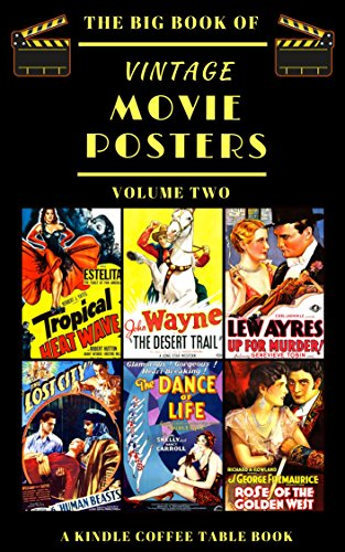 The Big Book of Vintage Movie Posters: Volume Two: A Kindle Coffee Table Book