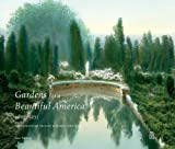 Gardens for a Beautiful America, 1895-1935, Sam Watters, 0926494155
