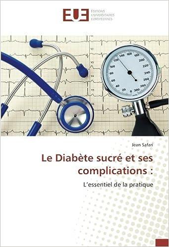 Télécharger en ligne Le Diabète sucré et ses complications :: L'essentiel de la pratique epub, pdf