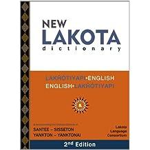 New Lakota Dictionary: Lakhotiyapi-English / English-Lakhotiyapi & Incorporating the Dakota Dialects of Yankton-Yanktonai & Santee-Sisseton