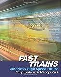 Fast Trains: America's High Speed Future