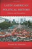Latin American Political History, Ronald M. Schneider, 0813343410