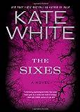The Sixes, Kate White, 006157662X