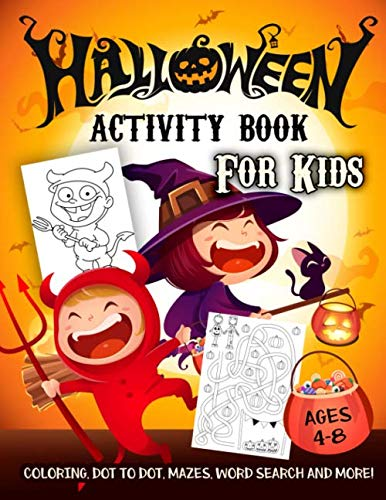 Halloween Books Activities First Grade (Halloween Activity Book for Kids Ages 4-8: A Scary Fun Workbook For Happy Halloween Learning, Costume Party Coloring, Dot To Dot, Mazes, Word Search and)