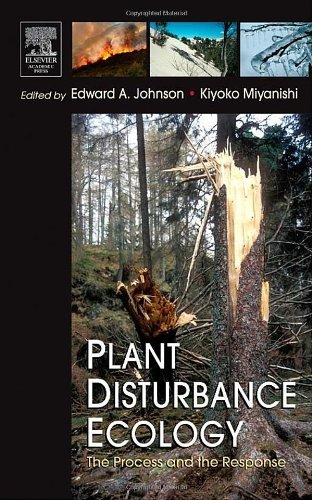 Read Online By Edward A. Johnson - Plant Disturbance Ecology: The Process and the Response pdf