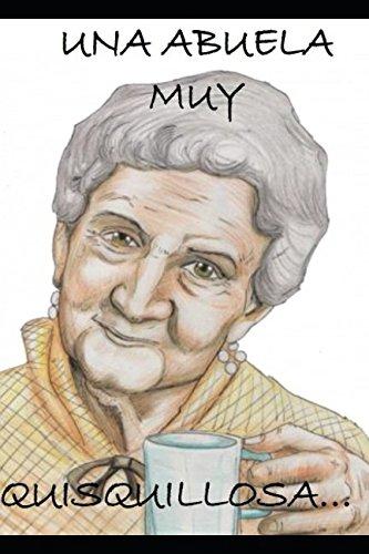 Una abuela quisquillosa (Spanish Edition): Gladys Echeverria: 9781520926728: Amazon.com: Books