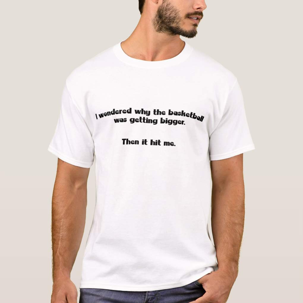 Crazymonkeyshirt Why The Basketball Was Getting Bigger Then It Hit Me T Shirt For Funny Te