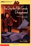 Day the Fifth Grade Disappeared, Terri Fields, 059045403X