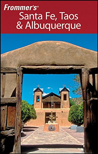 Frommer's Santa Fe, Taos and Albuquerque (Frommer's Complete Guides)