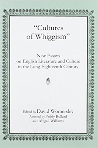 amazoncom cultures of whiggism new essays on english literature  amazoncom cultures of whiggism new essays on english literature and  culture in the long eighteenth century  david womersley  books