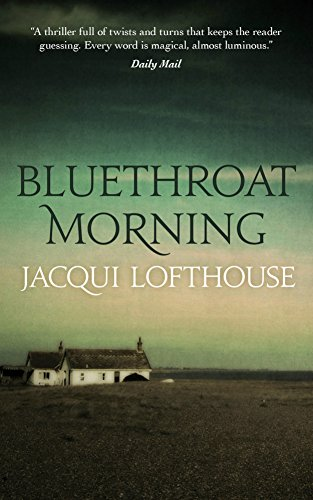 Bluethroat Morning: A haunting and compelling literary mystery by [Lofthouse, Jacqui]