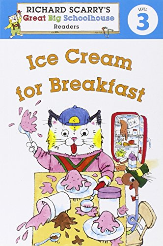 Richard Scarry's Readers (Level 3): Ice Cream for Breakfast (Richard Scarry's Great Big Schoolhouse)