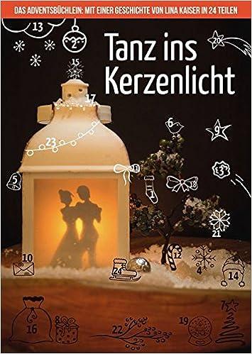 Tanz ins Kerzenlicht (Das Adventsbüchlein)