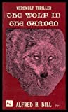 The Wolf in the Garden, Alfred H. Bill, 0878180087