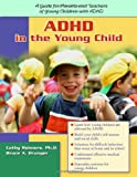 Adhd in the Young Child, Cathy Reimers and Bruce A. Brunger, 1886941327