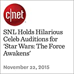 SNL Holds Hilarious Celeb Auditions for 'Star Wars: The Force Awakens' | Bonnie Burton