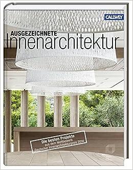 Innenarchitektur Wettbewerb ausgezeichnete innenarchitektur die besten projekte aus dem