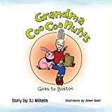 Grandma Coocoonutts Goes to Boston, Kj Wilhelm, 1436399335