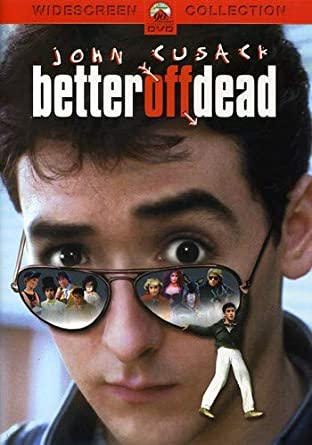 Better Off Dead >> Amazon Com Better Off Dead John Cusack David Ogden Stiers Kim