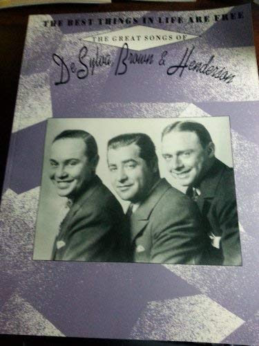 The Best Things in Life Are Free: The Great Songs of DeSylva, Brown & Henderson (Best Thing In The Life)