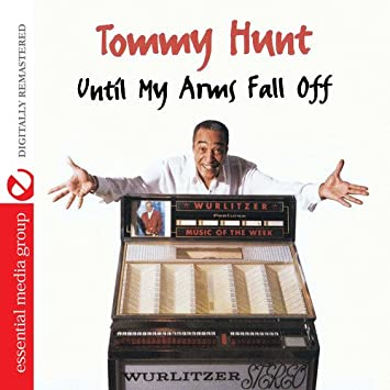 077529fec Tommy Hunt - Until My Arms Fall Off (Digitally Remastered) - Amazon.com  Music