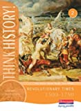 img - for Think History: Revolutionary Times 1500-1750 Core Pupil Book 2 by Ros Adams (24-Sep-2003) Paperback book / textbook / text book