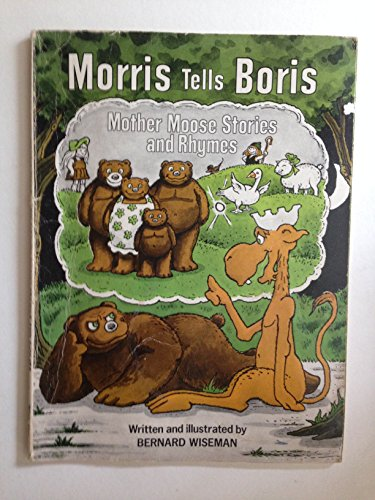 Morris Tells Boris Mother Moose Stories and (Mother Moose)
