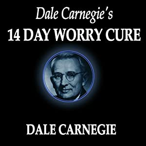 Dale Carnegie's 14-Day Worry Cure Hörbuch