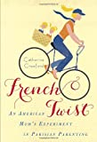 French Twist, Catherine Crawford, 0345533267