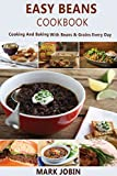 EASY BEANS COOKBOOK: Cooking And Baking With Beans & Grains Every Day