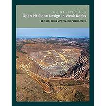Guidelines for Open Pit Slope Design in Weak Rocks