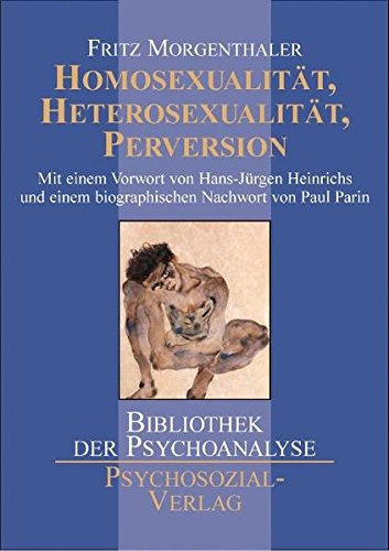 Homosexualität, Heterosexualität, Perversion (Bibliothek der Psychoanalyse)