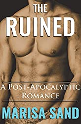 The Ruined: A Post-Apocalyptic Romance (The Ruined Series Book 1)