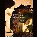 The Crimson Portrait | Jody Shields