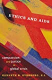 Ethics and AIDS, Kenneth R. Overberg, 0742550133