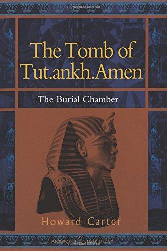 The Tomb of Tut.ankh.Amen,  Vol. 2: The Burial Chamber (Duckworth Egyptology Series) (Volume 2)