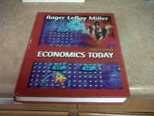 Economics Today: A (The Addison-Wesley Series in Economics)