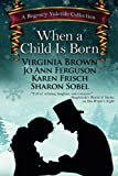 img - for When A Child is Born: A Regency Yuletide Collection, Book 3 book / textbook / text book