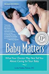 Baby Matters, Revised 3rd Edition: What Your Doctor May Not Tell You About Caring for Your Baby