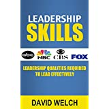 Leadership Skills: Leadership Qualities Required Leading Effectively