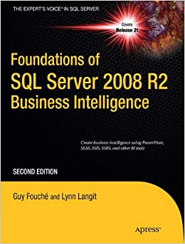 Foundations of SQL Server 2008 R2 Business Intelligence (Expert's Voice in SQL Server)