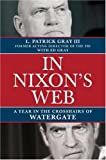 In Nixon's Web, L. Patrick Gray and Ed Gray, 0805082565
