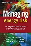 Managing Energy Risk: An Integrated View on Power and Other Energy Markets
