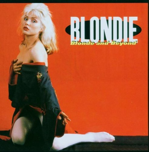 Blondie - Blonde And Beyond By Blondie - Zortam Music