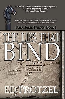 The Lies That Bind (DarkHorse Trilogy Book 1) by [Protzel, Ed]