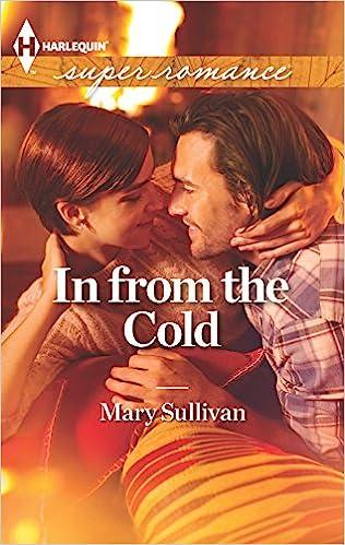 In from the Cold: Mary Sullivan: 9780373718313: Amazon com: Books