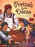 Pretzels by the Dozen, Angela Elwell Hunt, 0310701732