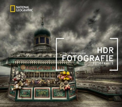 NATIONAL GEOGRAPHIC Fotopraxis: HDR-Fotografie